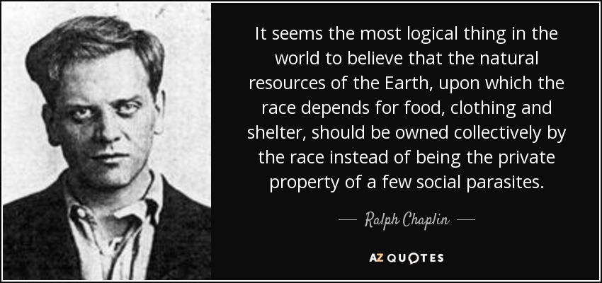 1516710866-quote-it-seems-the-most-logical-thing-in-the-world-to-believe-that-the-natural-resources-of-ralph-chaplin-78-97-68
